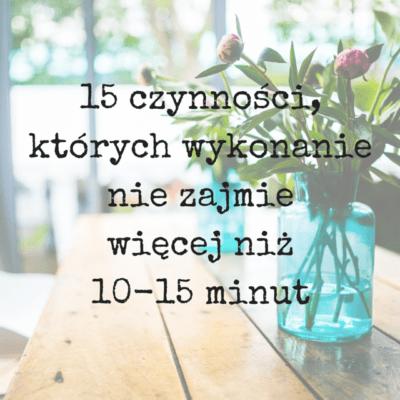 15 czynności, którychwykonanie nie