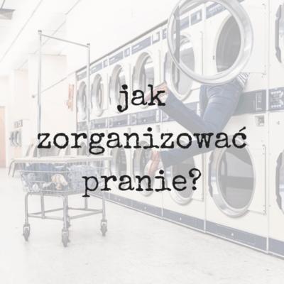 jak zorganizować pranie