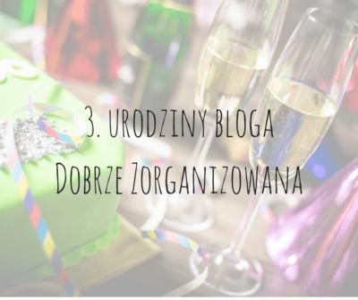 urodziny blogaDobrze Zorganizowana(2)