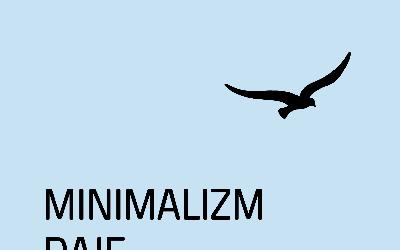 Minimalizm daje radość