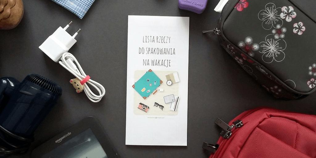 dobrze zorganizowana - lista rzeczy dospakowania nawakacje 2